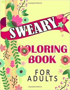 Sweary Coloring Book For Adults Rude Pattern Fantastic Adult Books Stress Relief Cuss Word