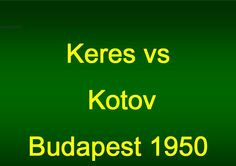 Epic Chess Game: Keres vs  Kotov - 1950