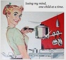 losing my mind, one child at a time...so true