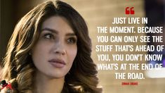 Dinah Drake: Just live in the moment. Because you can only see the stuff that's ahead of you, you don't know what's at the end of the road. Karma Quotes Truths, Tvd Quotes, Hero Quotes, Drake Quotes, Tv Show Quotes, Wisdom Quotes, Life Quotes, Arrow Quote, Arrow Cw