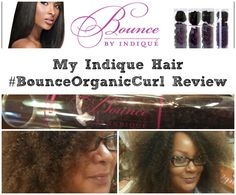 Playing Around in my new Indique Hair #BounceOrganicCurl- My Review