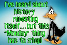 """This """"Monday"""" Thing Has To Stop!"""