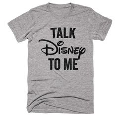 Talk disney to me t-shirt , This t-shirt is Made To Order, one by one printed so we can control the quality.Talk disney to me t-shirt Stupid T Shirts, Cute Shirts, Funny Shirts, Sarcastic Shirts, Awesome Shirts, Dog Mom Shirt, My T Shirt, Daddy Shirt, Shirt Men