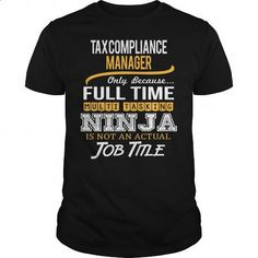 Awesom Tee For Tax Compliance Manager - #mens dress shirts #shirt maker. GET YOURS => https://www.sunfrog.com/LifeStyle/Awesom-Tee-For-Tax-Compliance-Manager-Black-Guys.html?60505