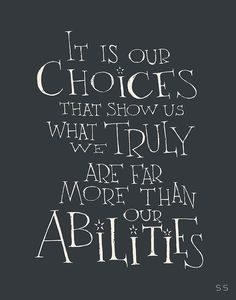 It is our choices by S S