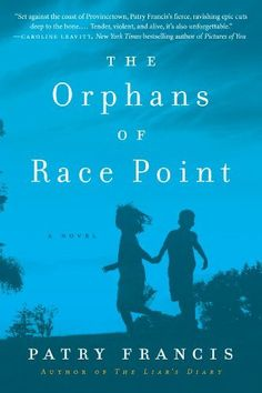 The Orphans of Race Point: A Novel by Patry Francis, http://www.amazon.com/dp/B00DB3D2ZI/ref=cm_sw_r_pi_dp_G.GUtb1H17XP1