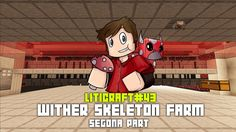 Liticraft #43 Wither skeleton farm - segona part - Minecraft 1.12 en català