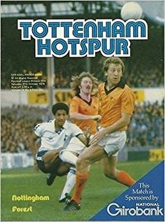Tottenham 1 Nottm Forest 0 in Oct 1979 at White Hart Lane. The programme cover Tottenham Hotspur Football, English Football League, Spurs Fans, White Hart Lane, Derby County, Nottingham Forest, Football Program, North London, Programming