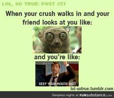 When your crush walks in