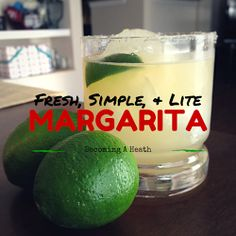 I make a fresh, simple, and light margarita using only fresh fruits and no margarita mix. It makes for a perfect skinny margarita recipe.