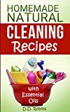 Free Kindle Book -   Natural Homemade Cleaning Recipes with Essential Oils: 50 easy homemade cleaning recipes for an all natural healthy home