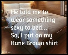 #KaneBrown #SexyCountryBoy #KaneTrain Tv Quotes, Movie Quotes, Best Quotes, Life Quotes, Funny Quotes, Country Lyrics, Country Music, Kane Brown Songs, Cole Swindell