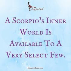 #Scorpios do not share their inner world with many people... But if you're fortunate enough to get a glimpse... Consider yourself special to that Scorpio.