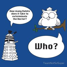 """Dalek Who?"" T-Shirts & Hoodies by TeamNotSoSuper | Redbubble"