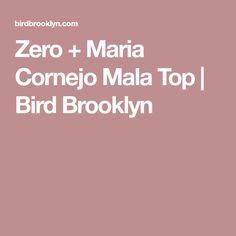 Zero + Maria Cornejo Mala Top   Bird Brooklyn