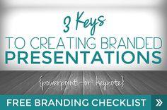 3 Keys to branding your presentations, whether that's #PowerPoint, #Keynote or #Prezi