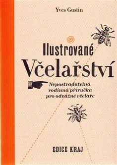 Yves Gustin - Ilustrované včelařství (Baobab)