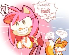 ahaha Tails you so silly I like the idea that Amy is like the leader instead of Sonic