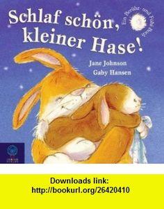Schlaf sch�n, kleiner Hase! (9783833904912) Jane Johnson , ISBN-10: 3833904917  , ISBN-13: 978-3833904912 ,  , tutorials , pdf , ebook , torrent , downloads , rapidshare , filesonic , hotfile , megaupload , fileserve
