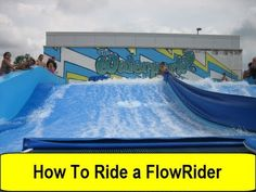 How To Ride a Flowrider (FlowriderSchool.com)