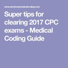 Amazing tips for clearing 2017 cpc exams coding pinterest super tips for clearing 2018 cpc exams medical coding guide fandeluxe Images