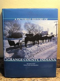 A Pictorial History of LaGrange County Shipshewana Lima Indiana Book VERY NICE!  Al's grandma's house is in this book.