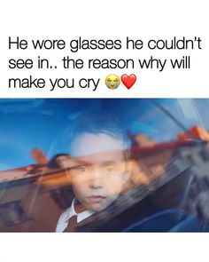He wore glasses he couldn't see in. the reason why will make you cry m* - iFunny :) Sad Love Stories, Touching Stories, Sweet Stories, Cute Stories, Stories That Will Make You Cry, Heart Touching Story, Happy Stories, Creepy Stories, Beautiful Stories
