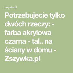 Potrzebujecie tylko dwóch rzeczy: - farba akrylowa czarna - tal.. na ściany w domu - Zszywka.pl