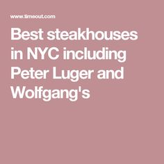 The 12 best steakhouses in NYC