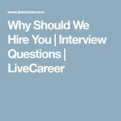 Good Why Should We Hire You | Interview Questions | LiveCareer