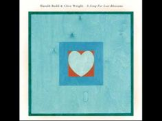 ▶ Harold Budd and Clive Wright - A Song for Lost Blossoms (full album) - YouTube