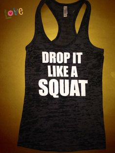 Drop It Like A Squat Burnout Tank Top. Workout Shirt. Womens Top. Crossfit shirt. Workout Clothing. Power Lifting Shirt. fitness Tee. on Etsy, $21.95