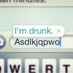 Drunk texting, this seriously happens to me all the time. And on twitter. But mine never auto corrects cause I have done it too much. @allyRT08 @mandiepersson10