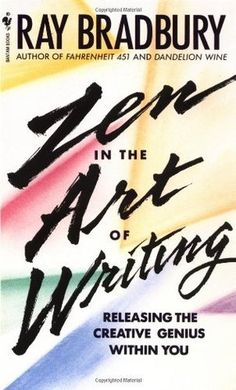 "Zen in the Art of Writing..Awesome book.  ""Every morning I jump out of bed and step on  a land mine. The land mine is me. After the  explosion, I spend the rest of the day putting the  pieces back together. Now, it's your turn. Jump!"""