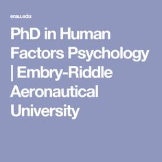PhD in Human Factors Psychology | Embry-Riddle Aeronautical University