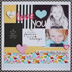 Bella Blvd Color Chaos collection and Invisibles specialty paper. Love You layout by DT member Jamie Harder.