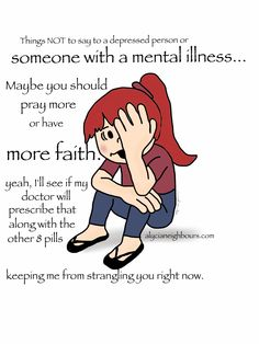 Things not to say to those struggling with #depression or #mentalhealth