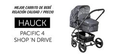 Hauck Pacific 4 Shop N Drive, Mejor carrito de bebe calidad/precio 👶 cochecitosdebebe.net Baby Strollers, Children, Travel System, Child Safety, Security Systems, Baby Buggy, Get Well Soon, Bebe, Baby Prams