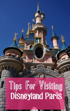 Tips for visiting Disneyland Paris #France #Paris #Disney