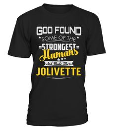"# JOLIVETTE - Strongest Humans Name Shirts .    God Found Some Of The Strongest Humans And Made Them JOLIVETTE Name ShirtsSpecial Offer, not available anywhere else!Available in a variety of styles and colorsBuy yours now before it is too late! Secured payment via Visa / Mastercard / Amex / PayPal / iDeal How to place an order  Choose the model from the drop-down menu Click on ""Buy it now"" Choose the size and the quantity Add your delivery address and bank details And that's it!"