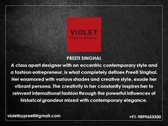 Fashion Designer - Preeti Singhal  +91-9899653300 | violetbypreeti@gmail.com www.preetisinghal.com