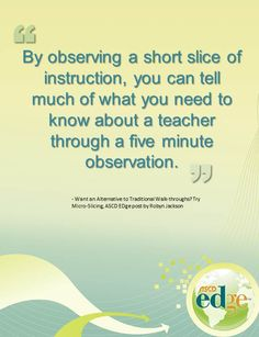 Want an Alternative to Traditional Walk-throughs? Try Micro-Slicing by Robyn Jackson on ASCD EDge School Leadership, Leadership Coaching, Educational Leadership, Leadership Quotes, Classroom Observation, Teacher Evaluation, Life Coach Certification, Assistant Principal, Leader In Me