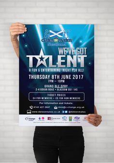 WE'VE GOT TALENT – Large printout poster for marketing dates-n-mates Scotland's We've Got Talent Show. #graphicdesign #marketing #advertising #branding #poster #printout #print