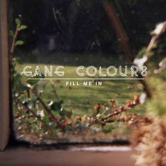Gang Colours - Fill Me In by Gang Colours on SoundCloud - Hear the world's sounds
