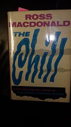 Chill, The a new novel ( Lew Archer Mystery, Calif. Detective ) by Ross MacDonald ( Pseudonym Of Kenneth Millar )