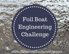 Simple engineering challenge - foil boats - The Homeschool Scientist - stem activity