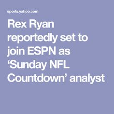 Rex Ryan reportedly set to join ESPN as 'Sunday NFL Countdown' analyst http://heysport.biz/fast-sports.html