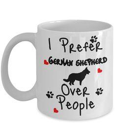 dead - I Prefer German Shepherd Over People Mug - Coffee Dog Mug Lover Black German Shepherd Puppies, Long Haired German Shepherd, Gifts For Dog Owners, Dog Gifts, Puppies For Sale, Dog Lovers, Boards, Mugs, Coffee