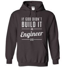 If God Didn't Build It, an Engineer Did