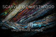 Scarves Of Westwood You Must See These Amazing Scarves In Person....Unique Yarns With Fringed And Metallic Threads, Beading, And Beautiful Colors That Will Speak To Your Inner Artist...It's Fun To Be The Canvas For This Extraordinary Handmade Wearable Art ....And Better Yet... They Are Created Locally!  http://www.theclothingcove.com/Michigan-Made/Long-Yarnie-Scarf/PABBIBKOFICBJILI/3088-3094-8908244/Product